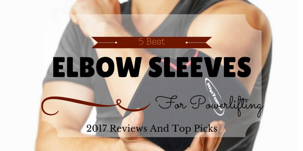 best elbow sleeves for powerlifting