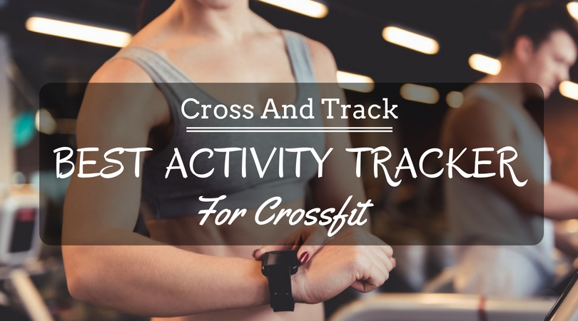Best Activity Tracker For Crossfit